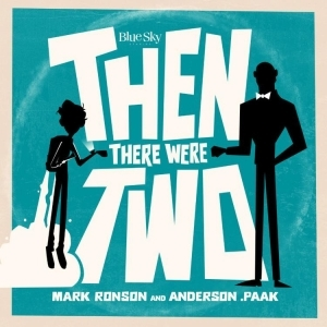 Mark Ronson - Then There Were Two ft.Anderson .Paak